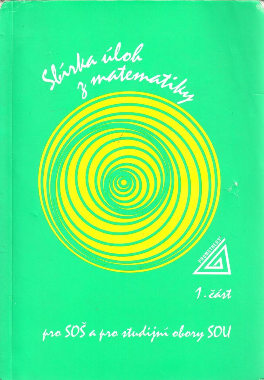 Sbírka úloh z matematiky pro SOŠ a studijní obory SOU, 1. část - Náhled učebnice