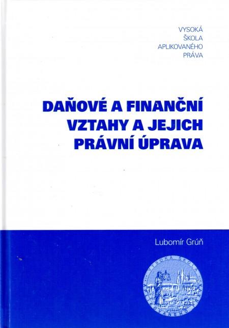 Daňové a finanční vztahy a jejich právní úprava