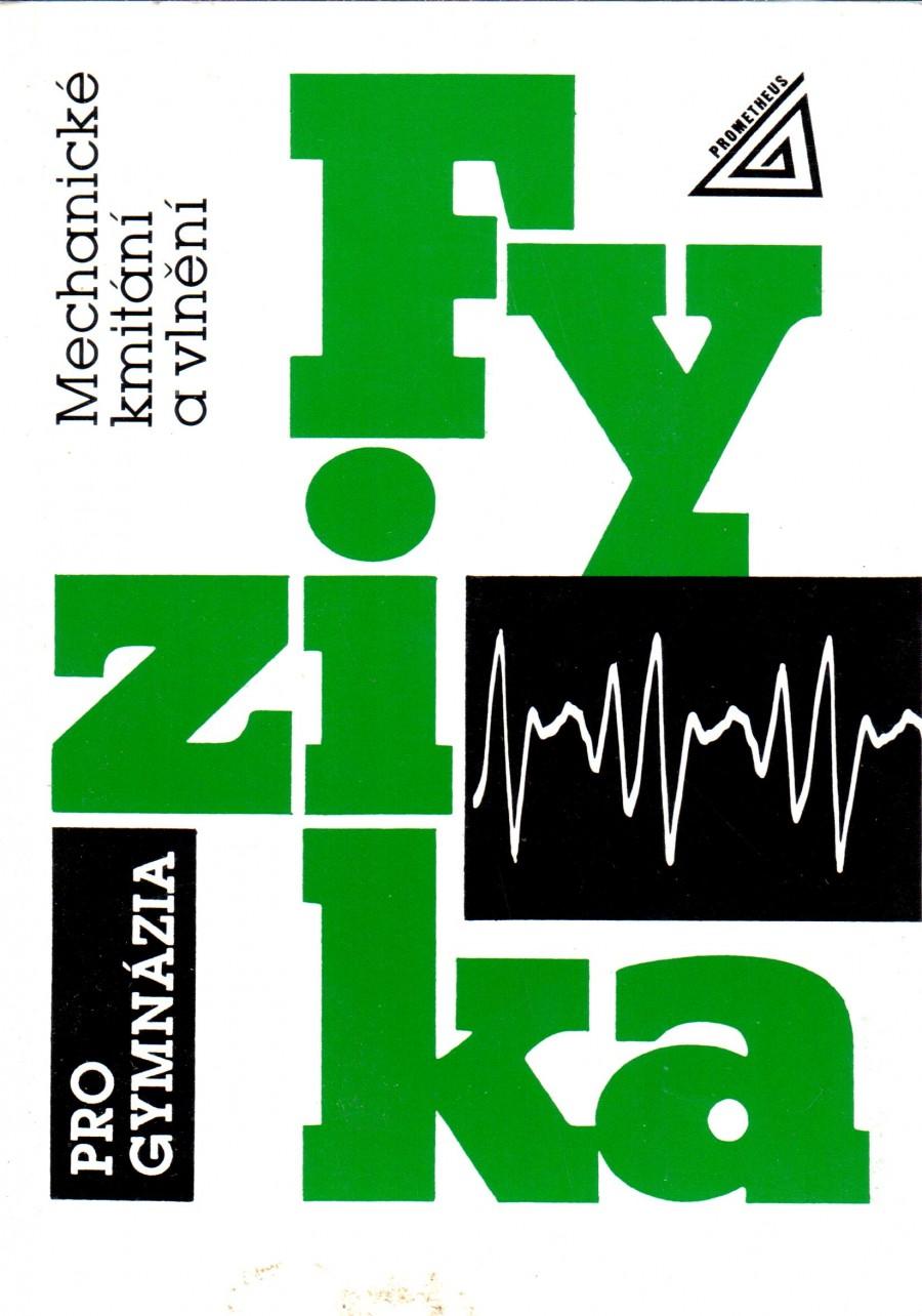 Fyzika pro gymnázia: Mechanické kmitání a vlnění - Náhled učebnice