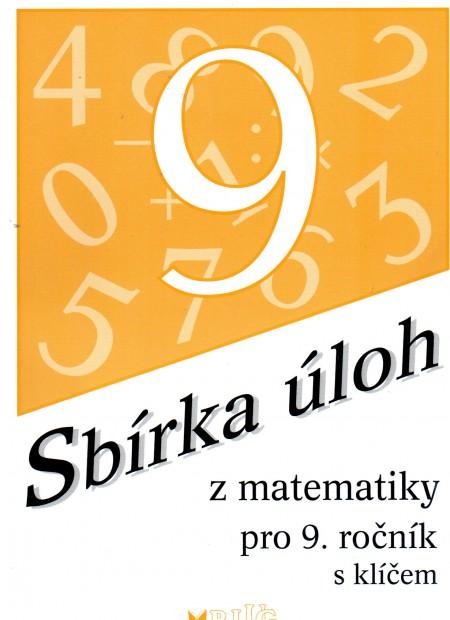 Sbírka úloh z matematiky pro 9. ročník, s klíčem