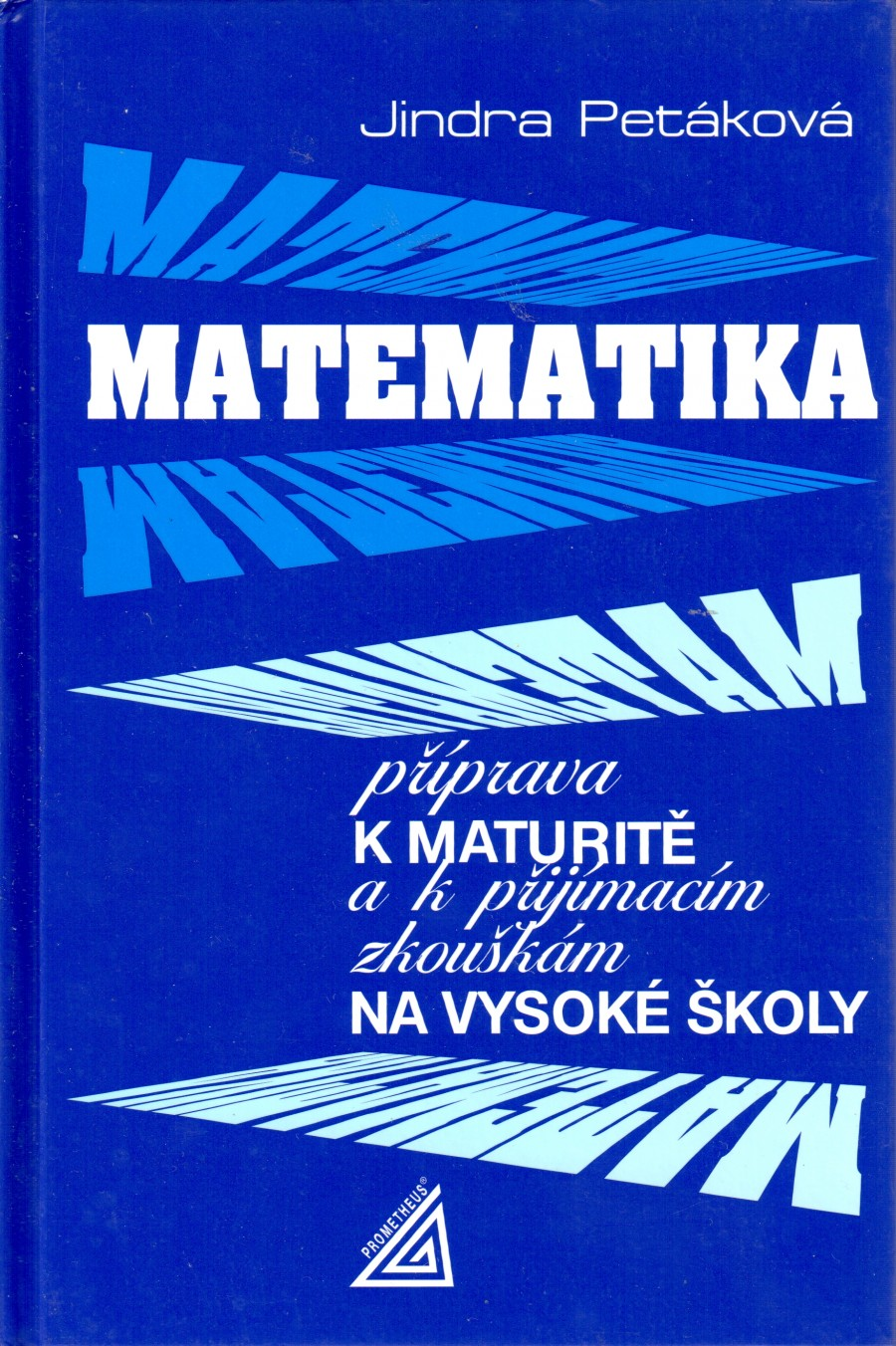 Matematika: Příprava k maturitě a k přijímacím zkouškám na vysoké školy - Náhled učebnice