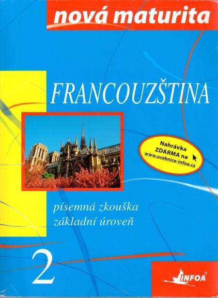 Francouzština: písemná zkouška - základní úroveň. 2009. 180 s