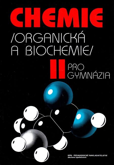Chemie II pro gymnázia: Organická a biochemie