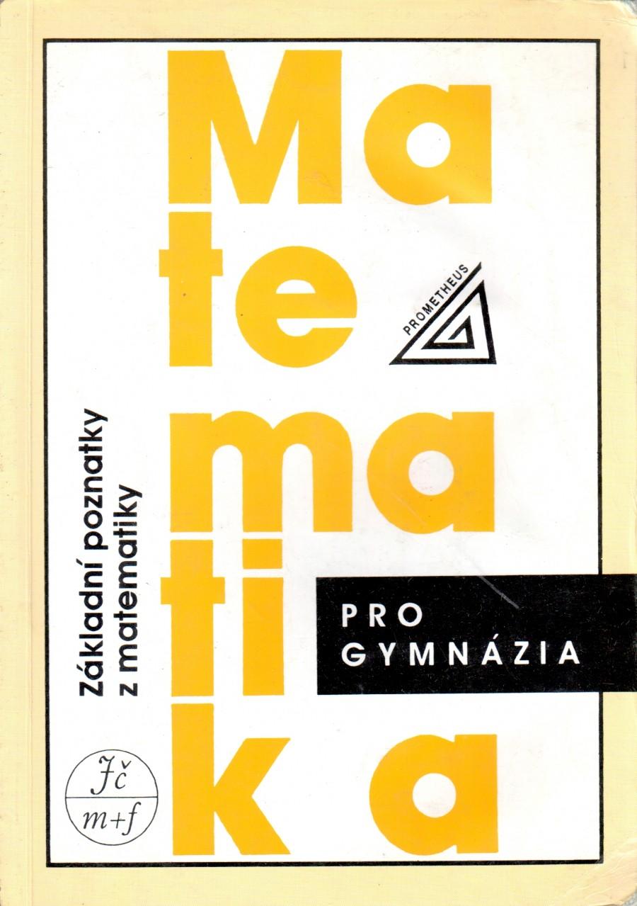 Matematika pro gymnázia: Základní poznatky z matematiky - Náhled učebnice