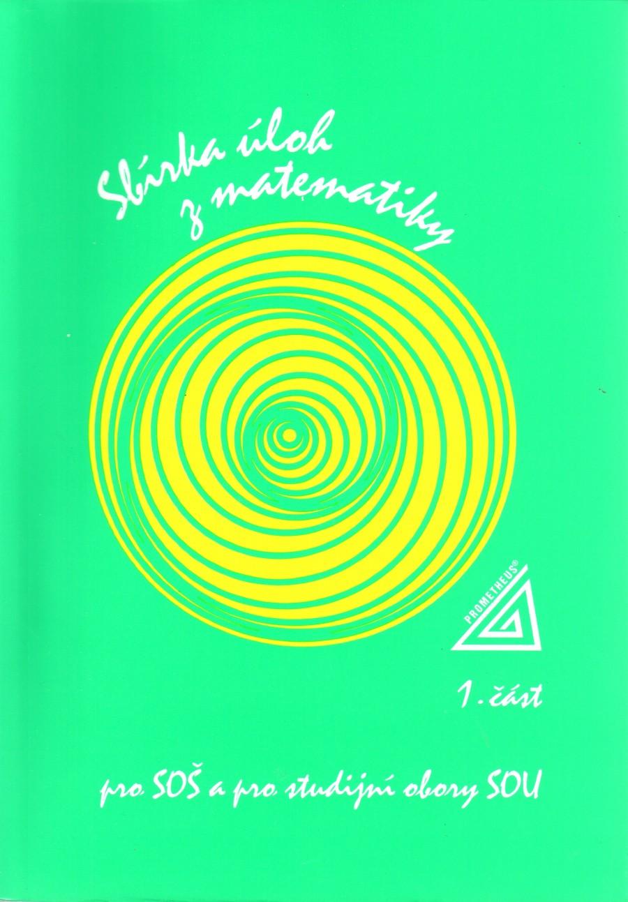 Sbírka úloh z matematiky 1.část pro SOŠ a studijní obory SOU - Náhled učebnice