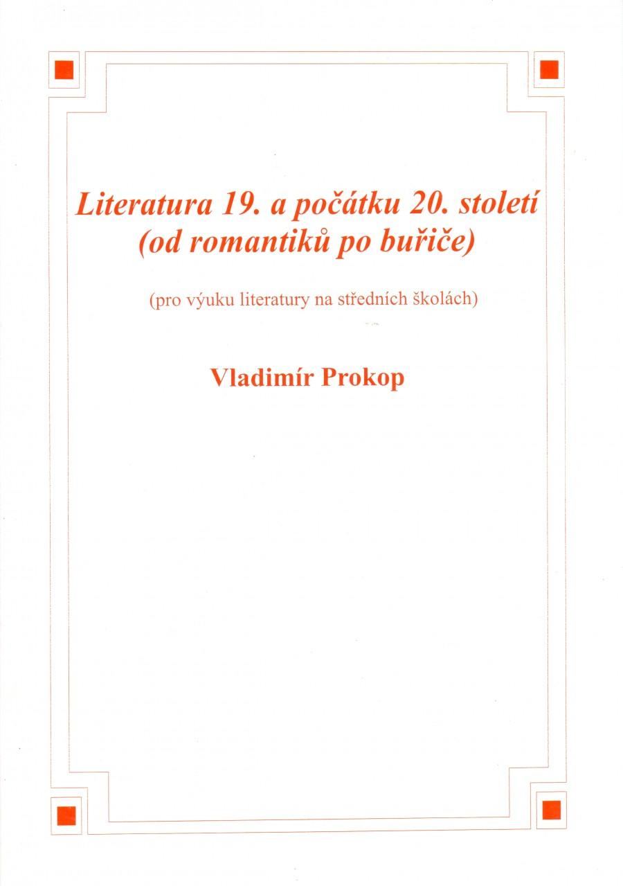 Literatura 19. a počátku 20. století (od romantiků po buřiče) (pro výuku literatury na středních školách) - Náhled učebnice