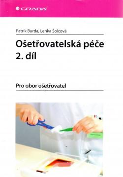 Ošetřovatelská péče 2.díl ( Pro obor ošetřovatel)