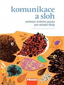 Komunikace a sloh - učebnice českého jazyka pro SŠ