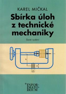 Sbírka úloh z technické mechaniky, pro střední odborná učiliště a střední odborné školy