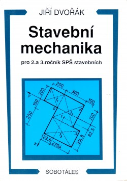 Stavební mechanika, pro 2. a 3. ročník SPŠ stavební