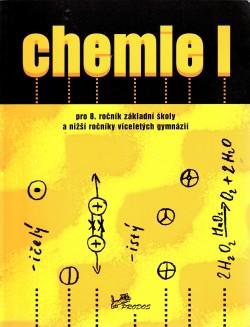 Chemie I pro 8. ročník základní školy a nižší ročníky víceletých gymnázií