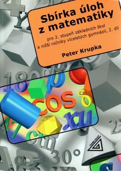 Sbírka úloh z matematiky pro 2. stupeň ZŠ a nižší ročníky víceletých gymn.