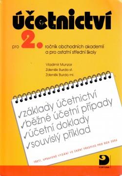 Účetnictví pro 2. ročník obchodních akademií a pro ostatní střední školy, základy účetnictví, běžné účetní případy, účetní doklady, souvislý příklad : ve znění předpisů pro rok 2006