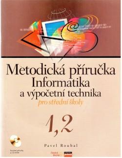 Metodická příručka Informatika a výpočetní technika pro střední školy 1,2