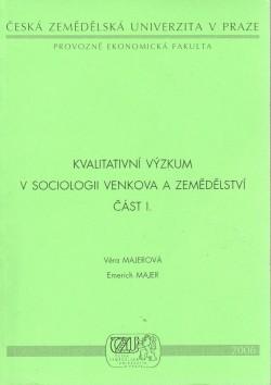 Kvalitativní výzkum v sociologii venkova a zemědělství část I.