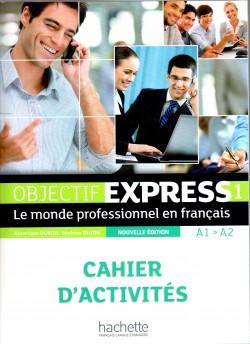 Objectif express 1: Le monde professionnel en français. Cahier d'activités