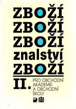 """Zbožíznalství """"II, Pro obch. akad. a obch. šk"""