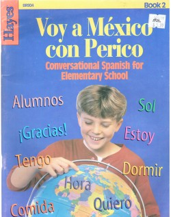 Voy a México con Perico, Conversational Spanish for Elementary School, Book 2