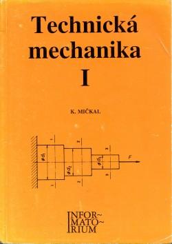 Technická mechanika I pro střední odborná učiliště a střední odborné školy