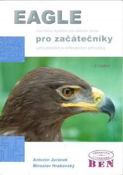Eagle pro začátečníky. Návrhový systém pro plošné spoje. Uživatelská a referenční příručka
