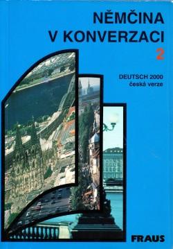 Nemčina v konverzaci. Dl.II, Deutsch 2000. Česká verze