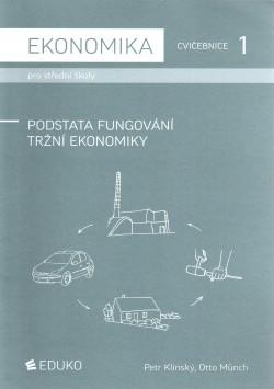 Ekonomika pro střední školy, cvičebnice. Podstata fungování tržní ekonomiky