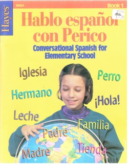 Hablo espaňol con Perico, Conversational Spanish for Elementary School  Book 1